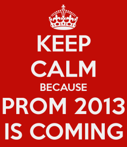 keep-calm-because-prom-2013-is-coming-3